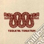 Tomatiuh cd musicale di TZOLK'IN
