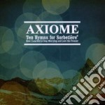 Ten hymns for sorbetiere cd musicale di Axiome