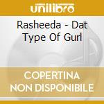 Dat type of gurl cd musicale di Rasheeda