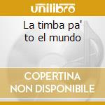 La timba pa' to el mundo cd musicale di Timbalive