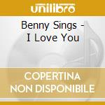 I love you cd musicale di Songs Benny