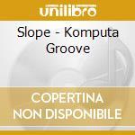 Komputa groove cd musicale di Slope