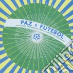 PAZ E FUTEBOL BY JAZZANOVA cd musicale di ARTISTI VARI