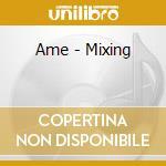 AME...MIXING cd musicale di ARTISTI VARI