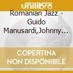 ROMANIAN JAZZ cd musicale di ARTISTI VARI