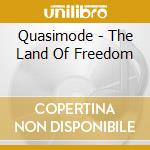 THE LAND OF FREEDOM cd musicale di QUASIMODE