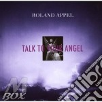 TALK TO YOUR ANGEL cd musicale di APPEL ROLAND