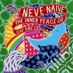 The inner peace of cat and bird cd musicale di Naive Neve