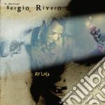 Ay lola cd musicale di Sergio Rivero