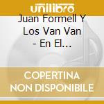 En el malencon de la haban cd musicale di Los van van/juan formell