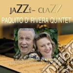 Paquito D'Rivera - Jazz - Clazz cd musicale di Paquito D'rivera