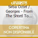 Du shtetl a new york - sirba octet cd musicale di Artisti Vari