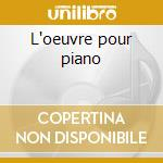 L'oeuvre pour piano cd musicale