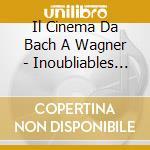 Le cinema de bach a wagner cd musicale di Artisti Vari