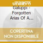 Galuppi - Forgotten Arias Of A Venetian Master cd musicale di Baldassarre Galuppi