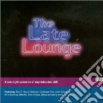THE LATE LOUNGE (2CD) cd musicale di ARTISTI VARI