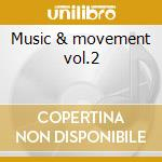Music & movement vol.2 cd musicale