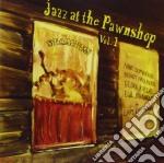 Jazz at the pawnshop cd musicale di Artisti Vari