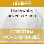 Underwater adventure hop cd musicale di Secret frequency crew