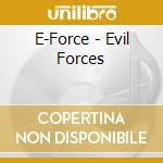 EVIL FORCES                               cd musicale di E-FORCE
