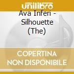 Ava Inferi - Silhouette, The cd musicale di Inferi Ava