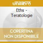 TERATOLOGIE                               cd musicale di ETHS