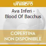BLOOD OF BACCHUS                          cd musicale di Inferi Ava