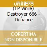 (LP VINILE) DEFIANCE                                  lp vinile di DESTROYER 666