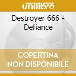 DEFIANCE                                  cd musicale di DESTROYER 666