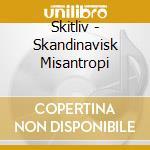 Skitliv - Skandinavisk Misantropi cd musicale di SKITLIV
