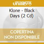 Black days cd musicale di KLONE