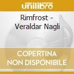 Rimfrost - Veraldar Nagli cd musicale di RIMFROST
