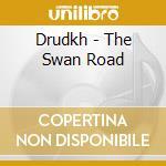 Drudkh - The Swan Road cd musicale di DRUDKH