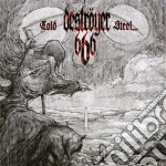 Destroyer 666 - Cold Steel...for An Iron Age cd musicale di Destroyer 666