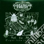 Carpathian Forest - Fuck You All!!!! cd musicale di Forest Carpathian