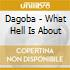 CD - DAGOBA - WHAT HELL IS ABOUT
