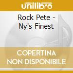 Rock Pete - Ny's Finest cd musicale di PETE ROCK