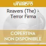 TERROR FIRMA                              cd musicale di REAVERS