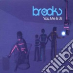 YOU, ME & US cd musicale di BROOKS