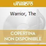 WARRIOR, THE                              cd musicale di CHARIOT