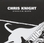 Enough rope cd musicale di Chris Knight