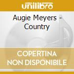 COUNTRY                                   cd musicale di MEYERS AUGIE