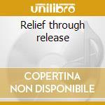 Relief through release cd musicale di Satana Tura
