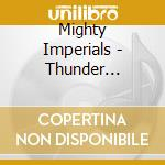 THUNDER CHICKEN                           cd musicale di Imperials Mighty