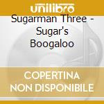 SUGAR'S BOOGALOO cd musicale di Three Sugarman