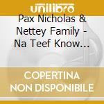 NA TEEF KNOW DE ROAD OFTEEF               cd musicale di Pax & nett Nicholas