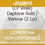 (LP VINILE) DAPTONE GOLD                              lp vinile di Artisti Vari