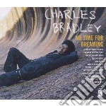 No time for dreaming expanded ed. cd musicale di Charles Bradley