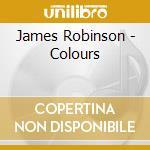 COLOURS cd musicale di James Robinson