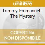 Tommy Emmanuel - The Mystery cd musicale di Tommy Emmanuel